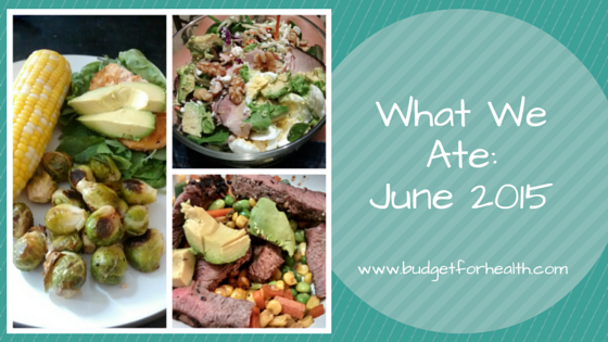 what we ate in June