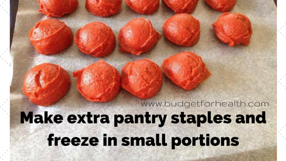 Make extra pantry staples and freeze in small portions
