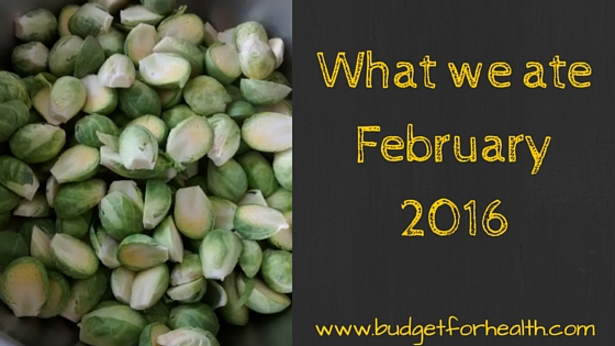 What we ate February 2016