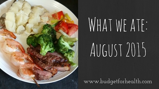 what we ate: august 2015